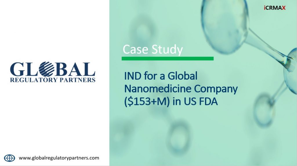 Case Study: IND for Global Nanomedicine Comapany- FDA- clinical trial