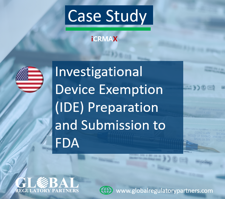 -Investigational Device Exemption (IDE) Preparation and submission to FDA