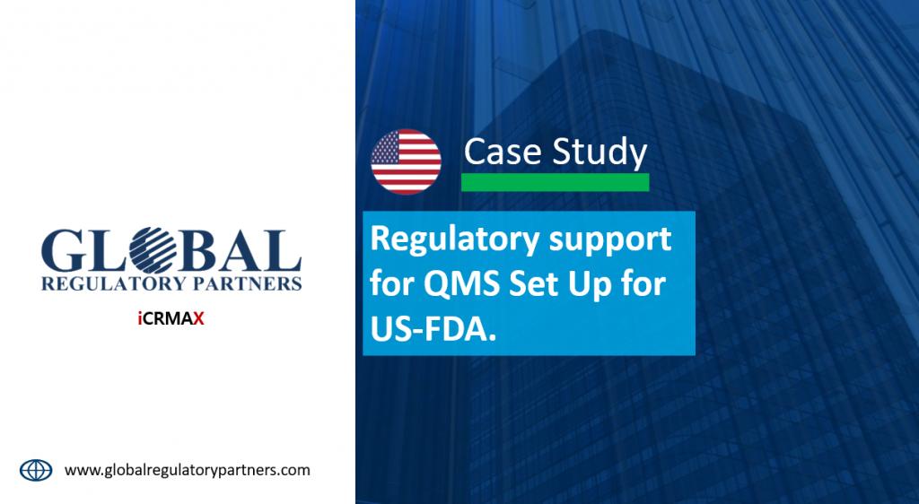 Regulatory support for QMS set up for US-FDA