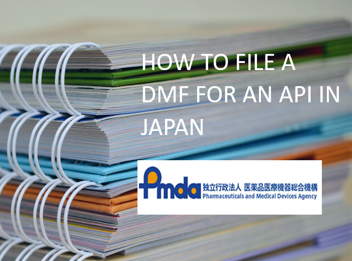 How to file a dfm for an aPI in japn | PMDA | japan| global regulatory partners