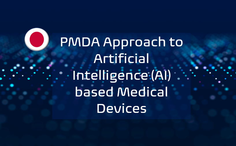 PMDA Approach to Artificial Intelligence (AI) based Medical Devices